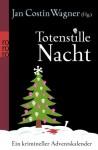 Totenstille Nacht: Ein krimineller Adventskalender - Diverse