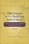 Ship's Surgeons of the Dutch East India Company: Commerce and the Progress of Medicine in the Eighteenth Century - Iris Bruijn