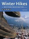 Winter Hikes of Western Washington Deck: 50 Best (Mostly Snow Free) Trails of Western Washington - Craig Romano