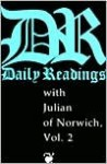 Daily Readings with Julian of Norwich, Vol. 2 - Julian of Norwich, Robert Llewelyn