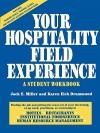 Your Hospitality Field Experience: A Student Workbook - Carl B. Huffaker, Karen Eich Drummond