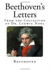 Beethoven's Letters: From the Collection of Dr. Ludwig Nohl - Beethoven, Lady Wallace