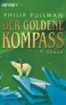 Der Goldene Kompass = The Golden Compass (His Dark Materials) (German Edition) by Pullman, Philip (2002) Paperback - Philip Pullman