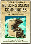 Poor Richard's Building Online Communities: Create a Web Community for Your Business, Club, Association, or Family - Margaret Levine Young, John R. Levine