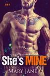 She's MINE ( A Bad Boy Romance, Book 1) - Mary Jane