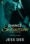 Chance Seduction - Jess Dee