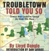 Troubletown Told You So: Comics That Could've Saved Us from This Mess - Lloyd Dangle