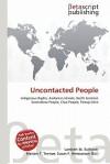 Uncontacted People - Lambert M. Surhone, Mariam T. Tennoe, Susan F. Henssonow