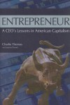 Entrepreneur: A CEO's Lessons in American Capitalism - Charlie Thomas, Joanna Posner
