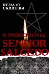 O Indescritível Senhor Salcedo - Renato Carreira