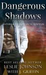 Dangerous Shadows: Interracial Romantic Suspense - Leslie Johnson, J. Griffin