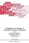 Targeting of Drugs 4: Advances in System Constructs - Gregory Gregoriadis, Brenda McCormack, George Poste