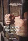 Erst verraten - dann verkauft: Im Netz der Stasi - Uwe J Jürgensen, Elke M Jürgensen, Volker Ebers
