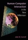 Human-Computer Interaction in the New Millennium - John Millar Carroll