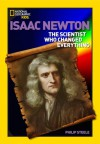 Isaac Newton: The Scientist Who Changed Everything - Philip Steele