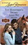 The Horseman's Secret (Harlequin Super Romance) - Jeannie Watt