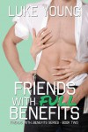 Friends with Full Benefits - Luke Young