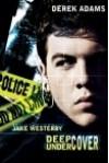 Jake Westerby: Deep Undercover - Derek Adams
