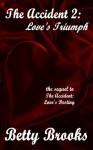 The Accident 2: Love's Triumph - Betty Brooks