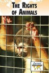 The Rights of Animals - Debra A. Miller
