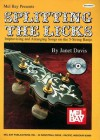 Splitting the Licks: Improvising and Arranging Songs on the 5-String Banjo [With 2 CDs] - Janet Davis