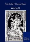 Walhall - Felix Dahn, Therese Dahn