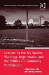 Lessons for the Big Society: Planning, Regeneration and the Politics of Community Participation - Bryan Fanning, Denis Dillon, Denis Dillion