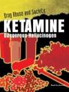 Ketamine: Dangerous Hallucinogen - Brad Lockwood