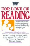 For Love of Reading: A Parent's Guide to Encouraging Young Readers from Infancy Through Age Five - Masha K. Rudman, Consumer Reports, Anna M. Pearce