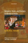 Religion, State and Society in Medieval India - S. Nurul Hasan, Satish Chandra