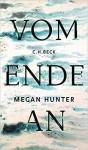 Vom Ende an - Megan Hunter, Karen Nölle
