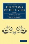 Phantasms of the Living - Volume 2 - Edmund Gurney, Frederic William Henry Myers, Frank Podmore