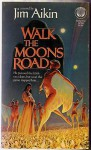 Walk the Moons Road - Jim Aikin