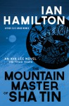 The Mountain Master of Sha Tin (Ava Lee #12) - Ian Hamilton