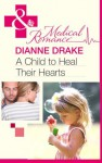 A Child to Heal Their Hearts (Mills & Boon Medical) - Dianne Drake