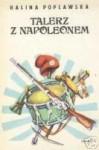 Talerz z Napoleonem I. Róża - Halina Popławska