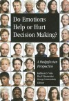 Do Emotions Help or Hurt Decision Making?: A Hedgefoxian Perspective - Kathleen D. Vohs, Roy F. Baumeister