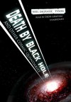 Death By Black Hole: And Other Cosmic Quandaries - Neil deGrasse Tyson, Dion Graham