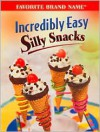 Incredibly Easy Silly Snacks - Publications International Ltd., Ltd. Staff of Publications International