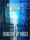 The Surgeon of Souls - Robert Leslie Bellem