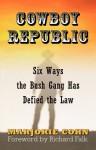 Cowboy Republic: Six Ways the Bush Gang Has Defied the Law - Marjorie Cohn, Richard Falk