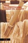 Todas las Constituciones cubanas del siglo XIX - Various