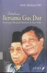 Setahun bersama Gus Dur : Kenangan Menjadi Menteri di Saat Sulit - Moh. Mahfud, Abdurrahman Wahid