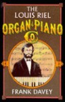 Louis Riel Organ & Piano Co. - Frank Davey, Fred Wah