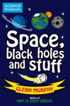 Science: Sorted! Space, Black Holes and Stuff - Glenn Murphy