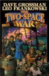 The Two-Space War - Dave Grossman, Leo A. Frankowski