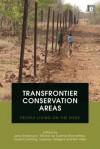 Transfrontier Conservation Areas: People Living on the Edge - Jens Andersson, David Cumming, Vupenyu Dzingirai