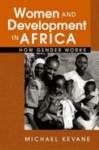 Women and Development in Africa: How Gender Works - Michael Kevane