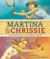 Martina & Chrissie: The Greatest Rivalry in the History of Sports - Phil Bildner, Brett Helquist