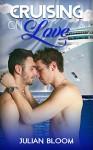 Cruising on Love: Gay Vacation Romance (M/M) (Gay Honeymoon) (Erotic) - Julian Bloom
